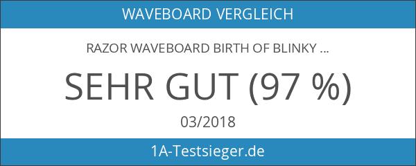 Razor Waveboard Birth of Blinky