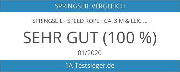 Springseil - Speed Rope - Ca. 3 m & leicht
