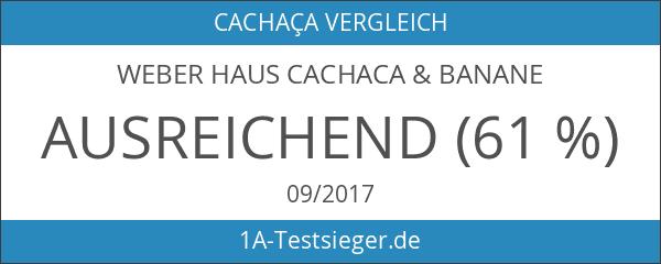 Weber Haus Cachaca & Banane