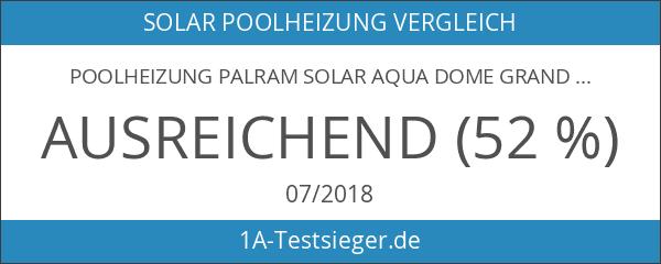 Poolheizung Palram Solar Aqua Dome Grand Solarkollektor und Schwimmbadheizung