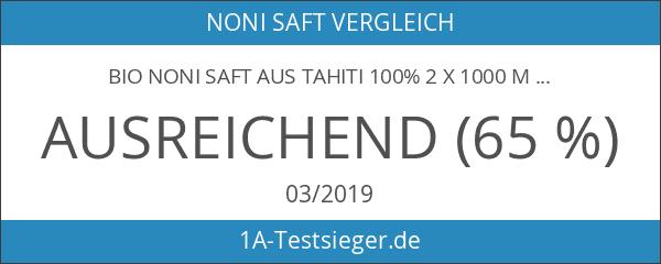 Bio Noni Saft aus Tahiti 100% 2 x 1000 ml