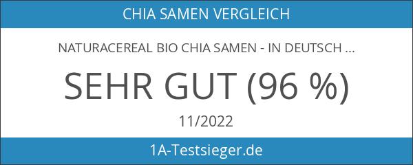 NATURACEREAL BIO Chia Samen - In Deutschland geprüfte Qualität